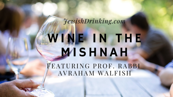 Wine in the Mishnah with Rabbi Dr. Avraham Walfish