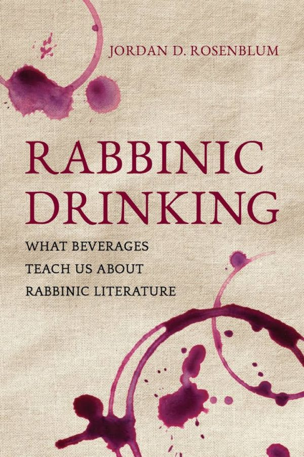 Reviewing Jordan Rosenblum's New Book, Rabbinic Drinking