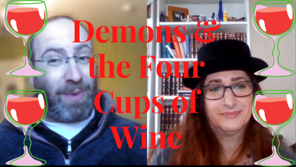 Demons and the Four Cups of Wine at the Passover Seder