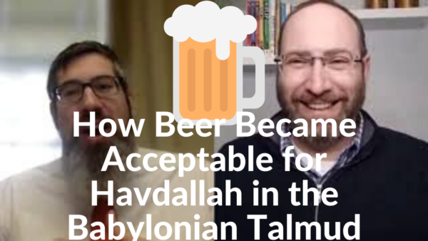 How Beer Became Acceptable for Havdallah in the Babylonian Talmud