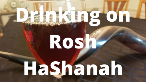 Drinking on Rosh HaShanah