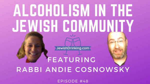 Alcoholism in the Jewish Community – Podcast Episode #48