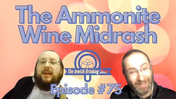 The Ammonite Wine Midrash, featuring Rabbi Reuven Chaim Klein