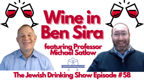 Wine in Ben Sira – The Jewish Drinking Show Ep. #58 with Professor Michael Satlow