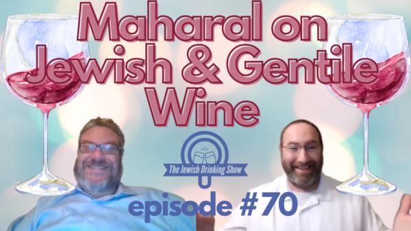 Maharal of Prague on Jewish & Gentile Wine