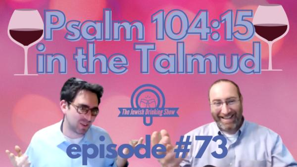 Psalms 104:15 in the Babylonian Talmud featuring Professor AJ Berkovitz