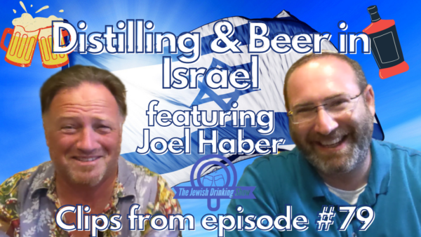 Distilling & Beer in Israel During the Pandemic – Clips From Episode #79